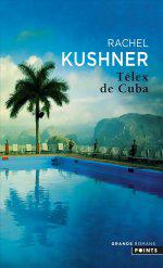 Télex de Cuba, Rachel Kushner